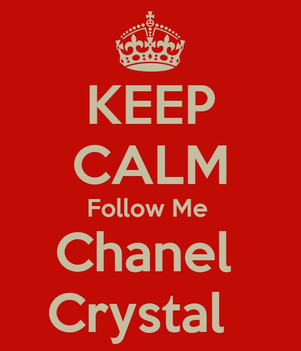 KEEP CALM Follow Me  Chanel  Crystal