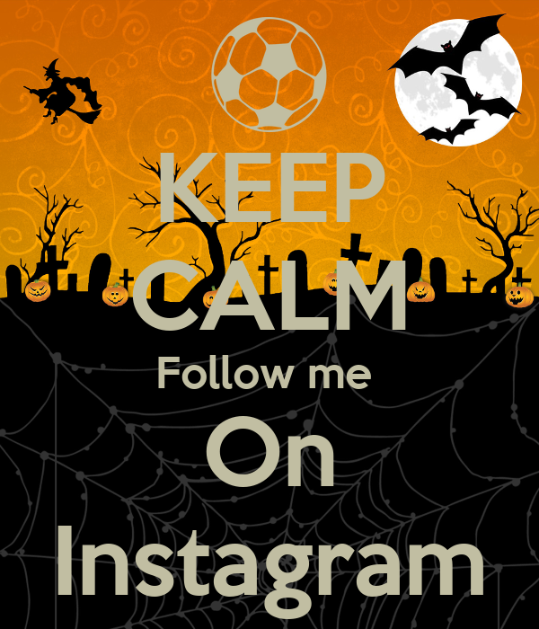 KEEP CALM Follow me  On Instagram