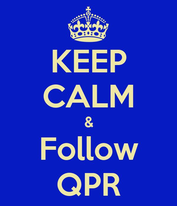 KEEP CALM & Follow QPR