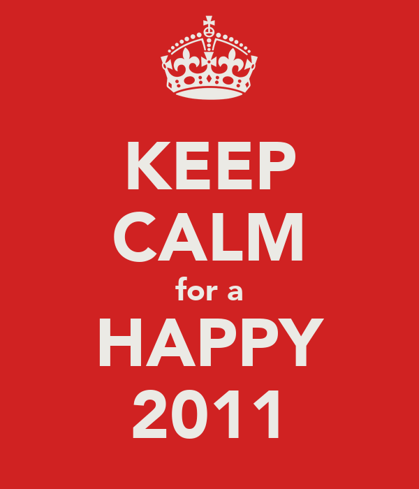 KEEP CALM for a HAPPY 2011