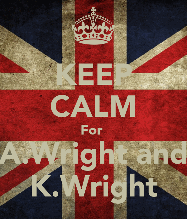 KEEP CALM For  A.Wright and K.Wright