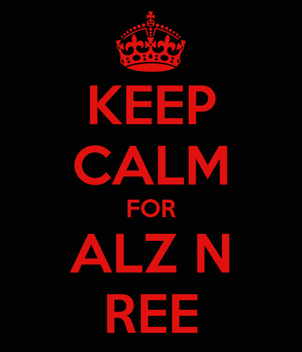KEEP CALM FOR ALZ N REE