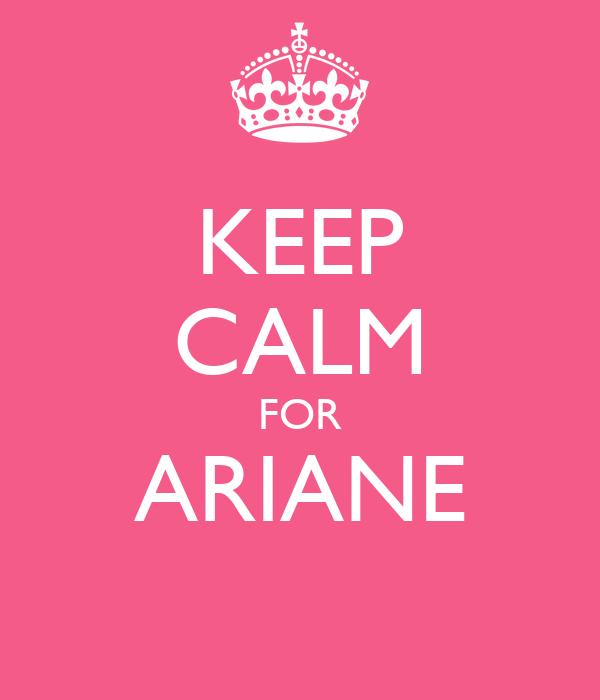 KEEP CALM FOR ARIANE