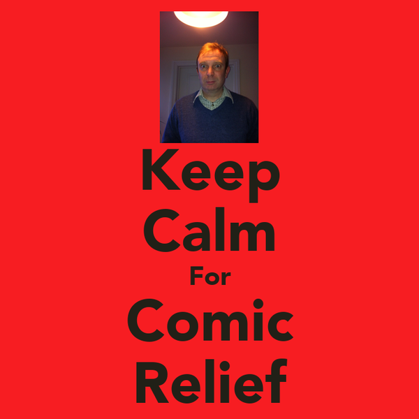 Keep Calm For Comic Relief