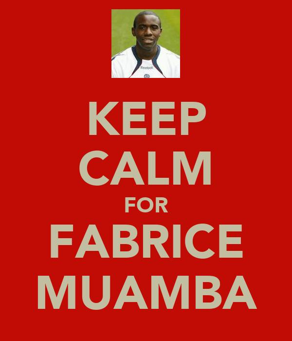 KEEP CALM FOR FABRICE MUAMBA