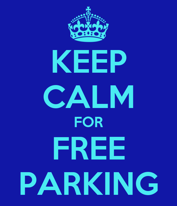 KEEP CALM FOR FREE PARKING