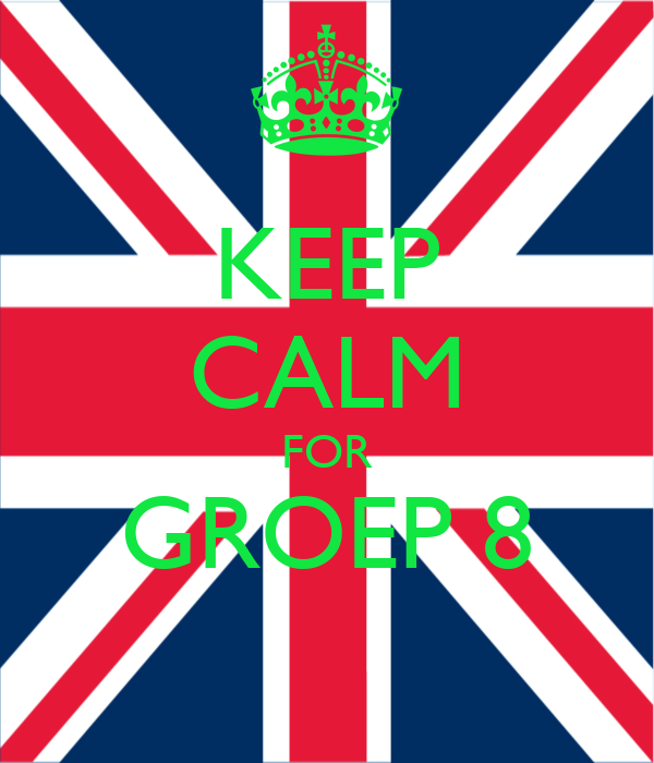 KEEP CALM FOR GROEP 8