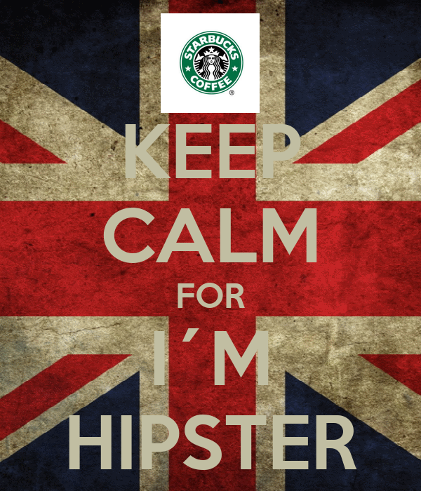 KEEP CALM FOR I´M HIPSTER