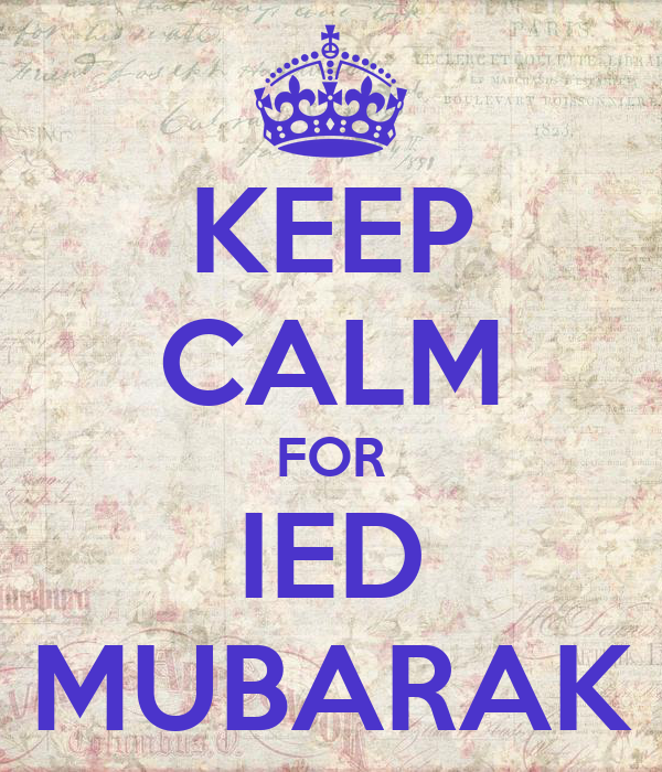 KEEP CALM FOR IED MUBARAK