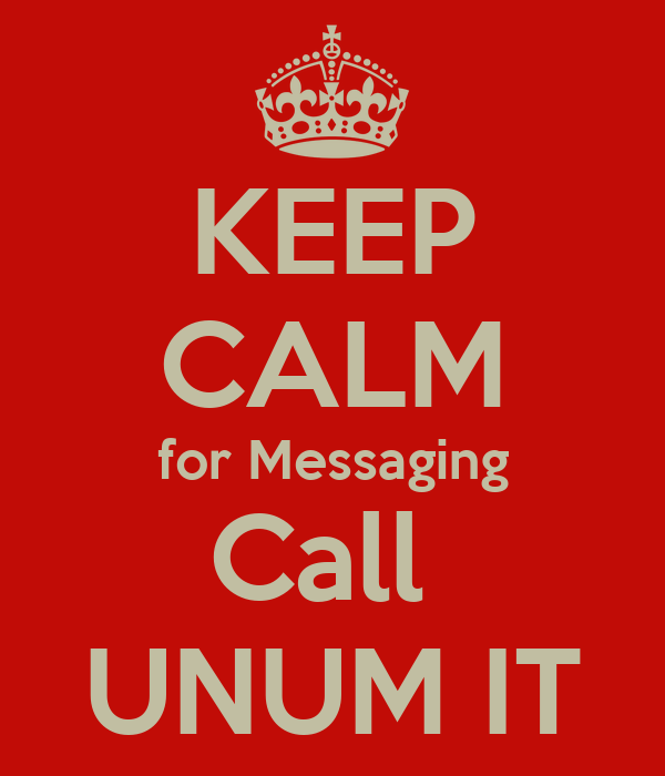 KEEP CALM for Messaging Call  UNUM IT
