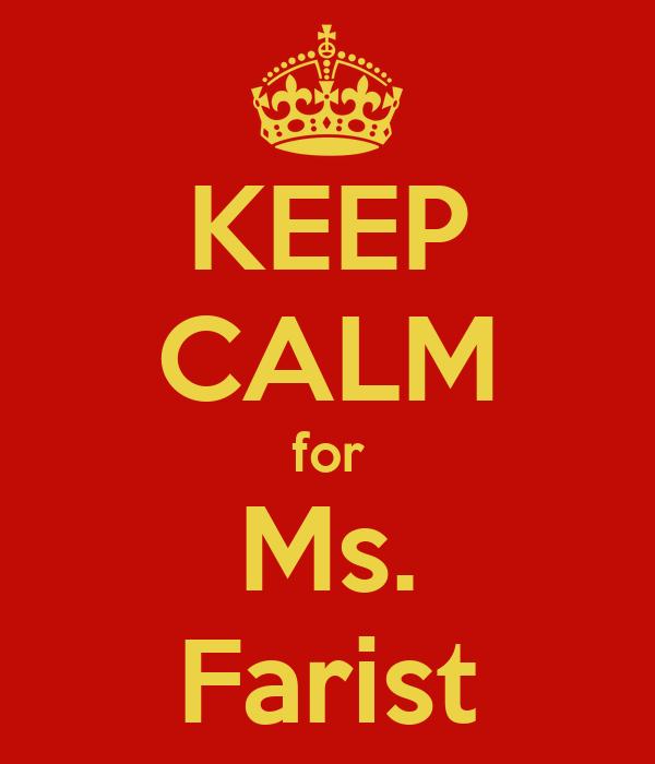KEEP CALM for Ms. Farist