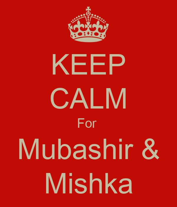KEEP CALM For  Mubashir & Mishka
