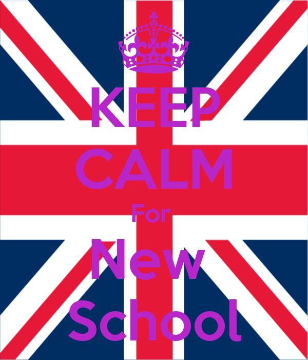 KEEP CALM For  New  School