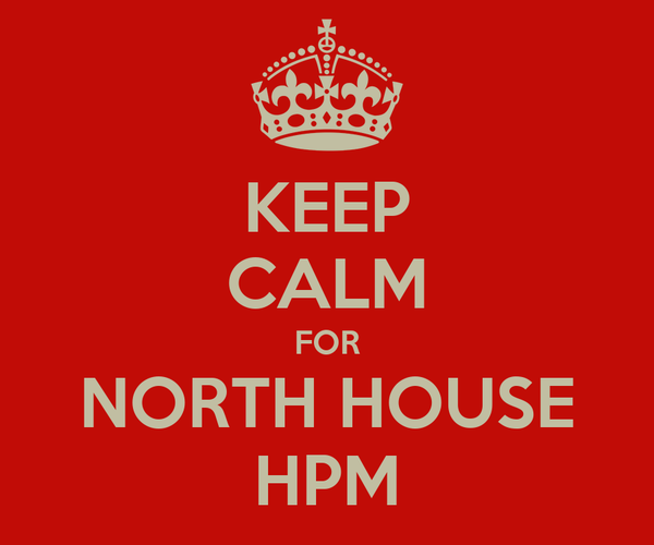 KEEP CALM FOR NORTH HOUSE HPM