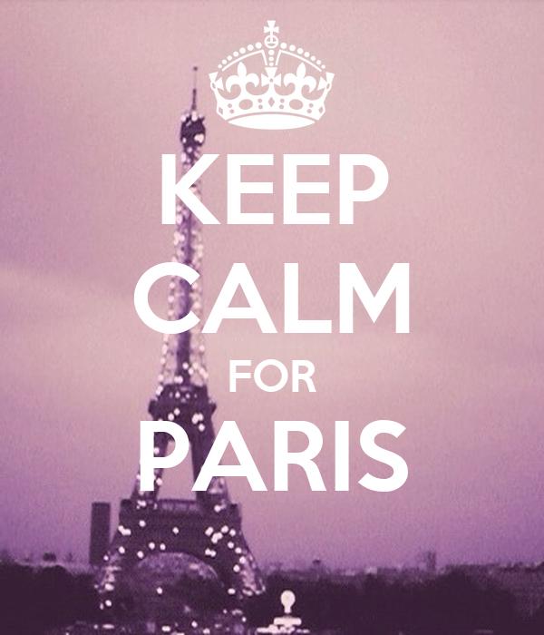 KEEP CALM FOR PARIS