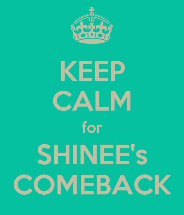 KEEP CALM for SHINEE's COMEBACK