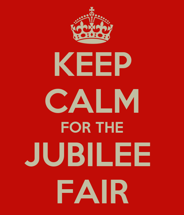 KEEP CALM FOR THE JUBILEE  FAIR