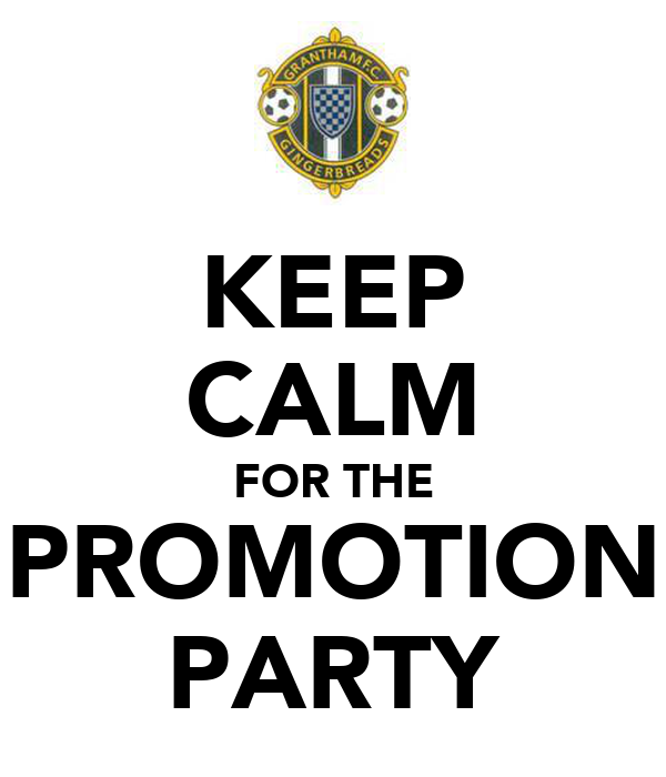 KEEP CALM FOR THE PROMOTION PARTY
