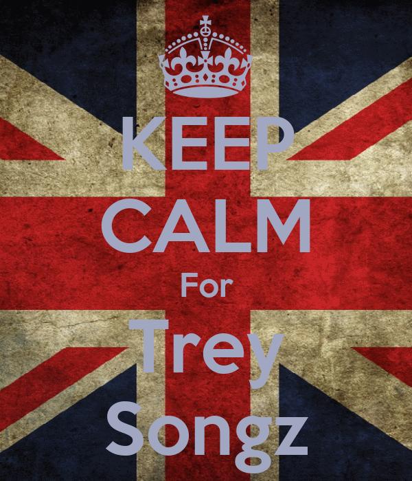KEEP CALM For Trey Songz