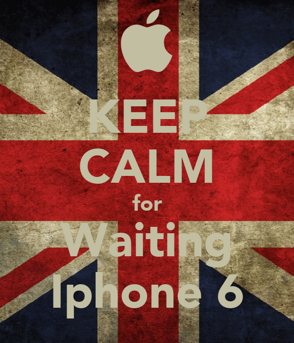 KEEP CALM for Waiting Iphone 6