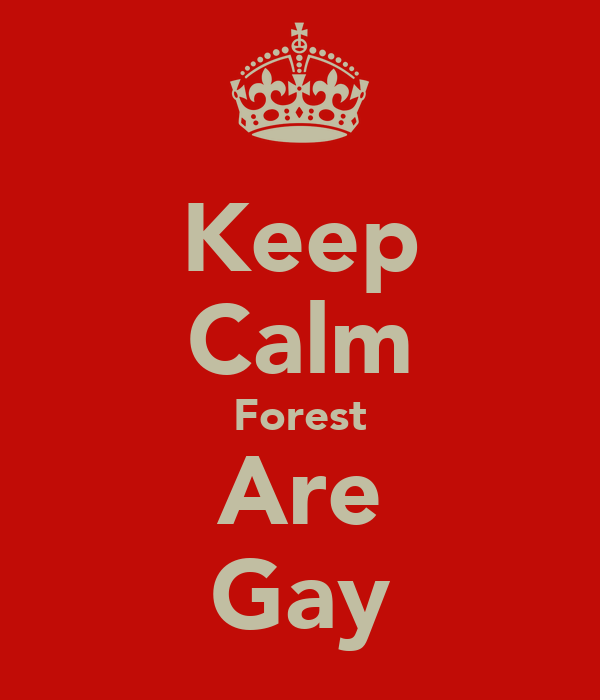 Keep Calm Forest Are Gay