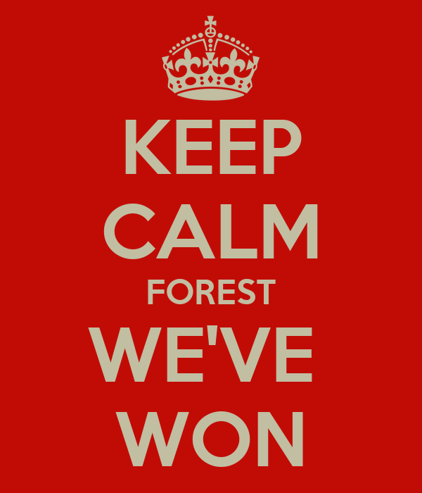 KEEP CALM FOREST WE'VE  WON