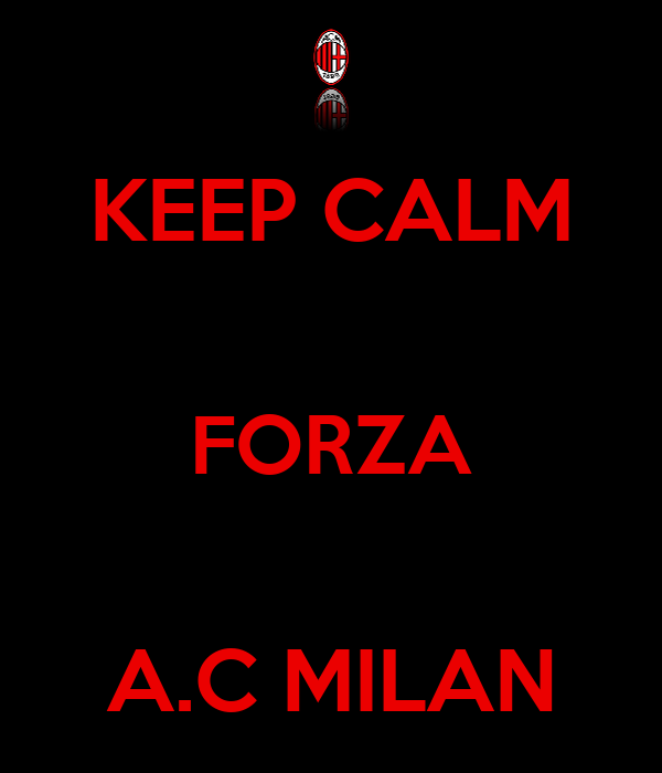 KEEP CALM  FORZA  A.C MILAN