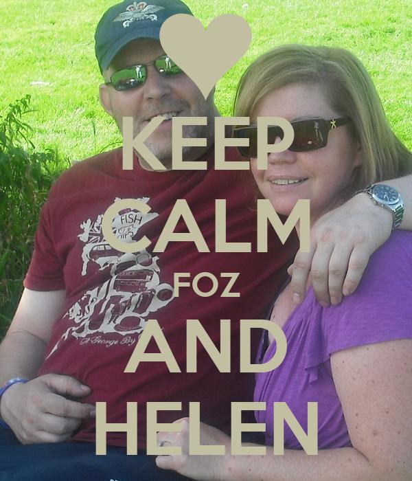 KEEP CALM FOZ AND HELEN