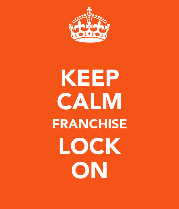 KEEP CALM FRANCHISE LOCK ON