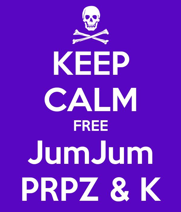 KEEP CALM FREE JumJum PRPZ & K