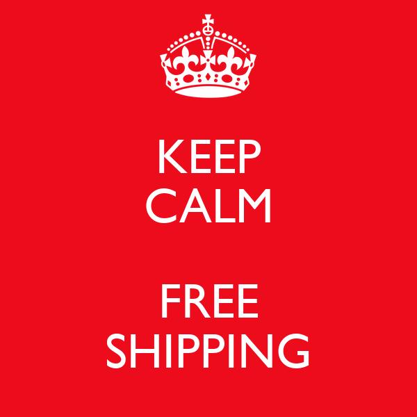 KEEP CALM  FREE SHIPPING