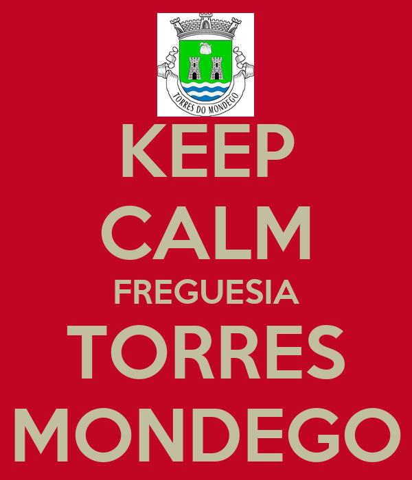KEEP CALM FREGUESIA TORRES MONDEGO