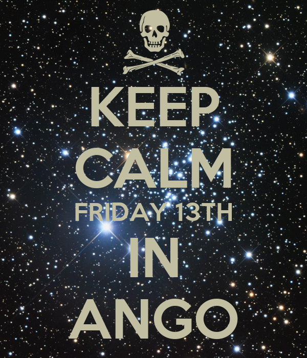 KEEP CALM FRIDAY 13TH IN ANGO