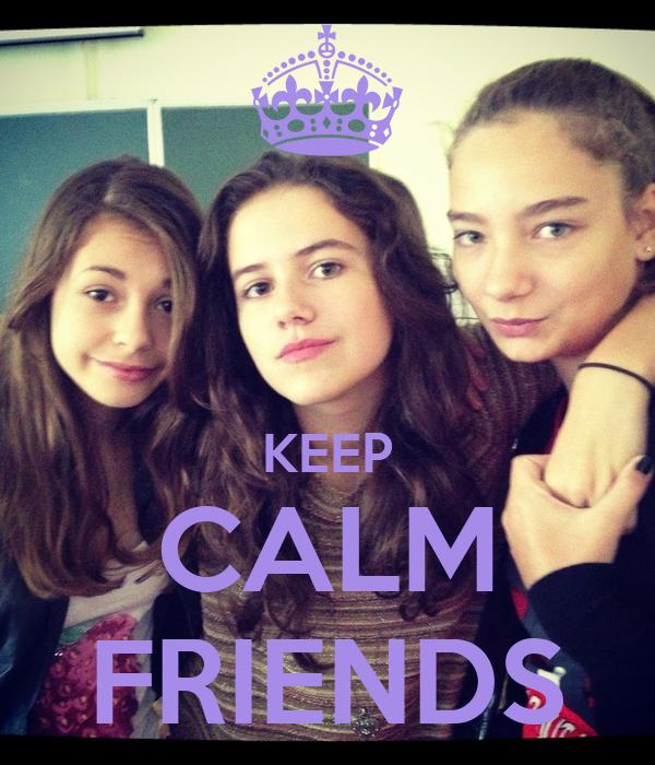 KEEP CALM FRIENDS
