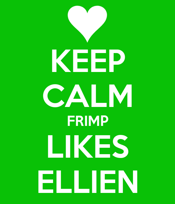 KEEP CALM FRIMP LIKES ELLIEN