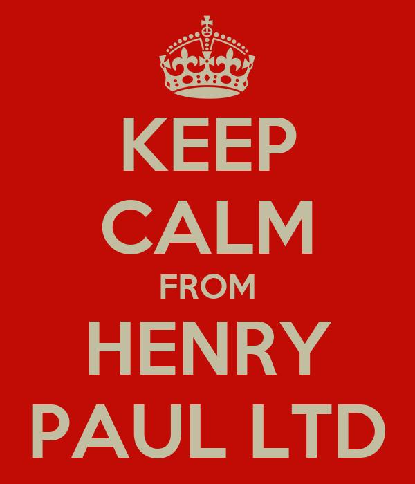 KEEP CALM FROM HENRY PAUL LTD