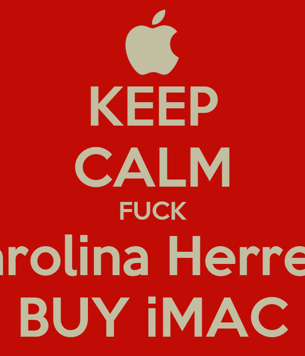 KEEP CALM FUCK Carolina Herrera BUY iMAC