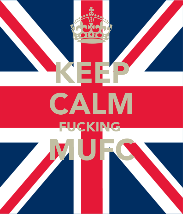 KEEP CALM FUCKING  MUFC