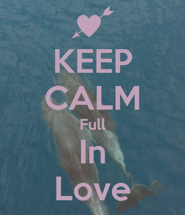 KEEP CALM Full In Love
