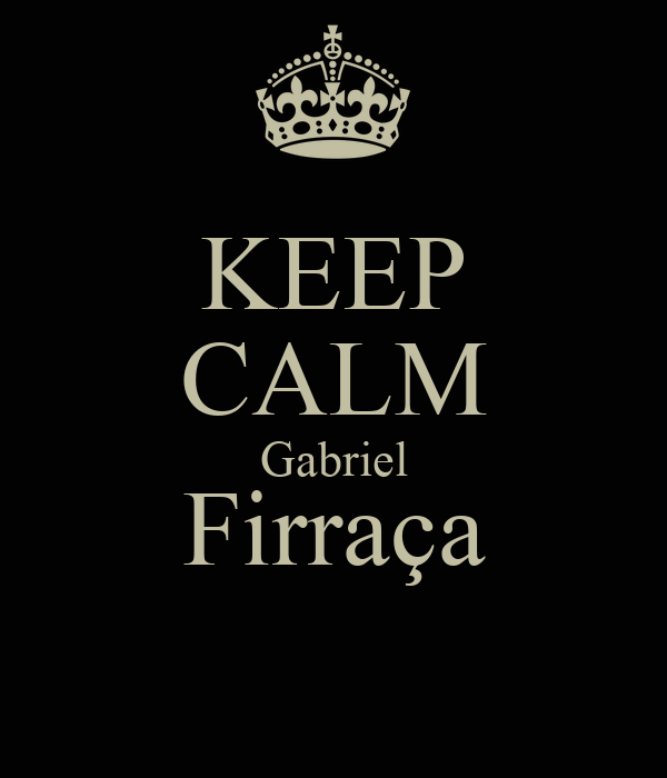 KEEP CALM Gabriel Firraça