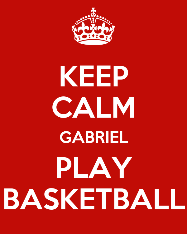 KEEP CALM GABRIEL PLAY BASKETBALL