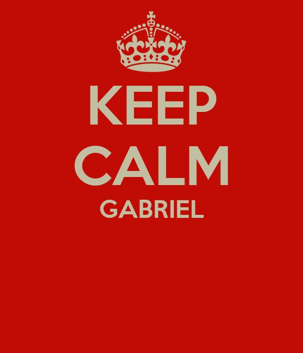 KEEP CALM GABRIEL