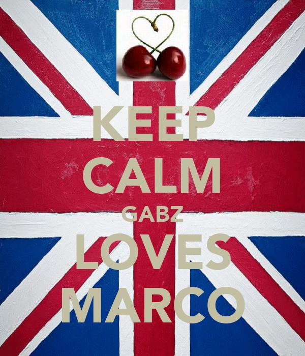 KEEP CALM GABZ LOVES MARCO