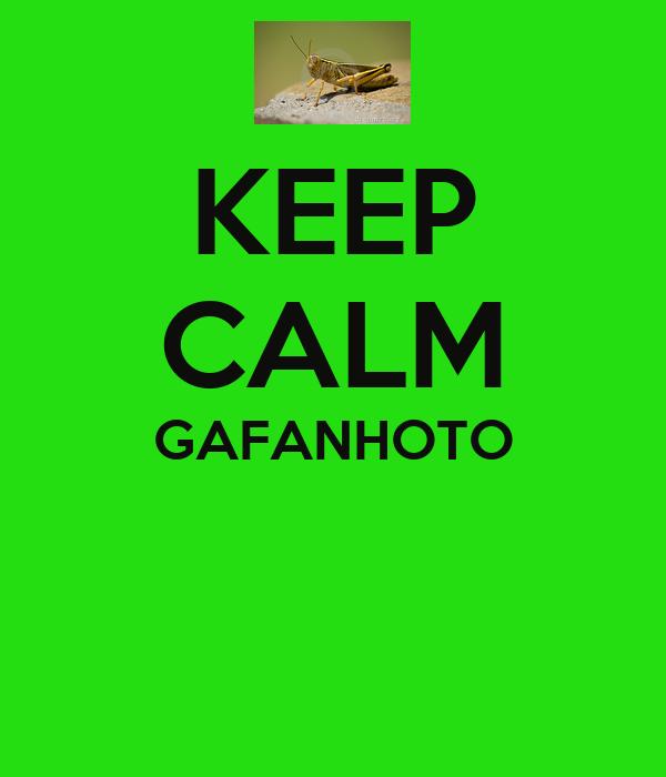 KEEP CALM GAFANHOTO