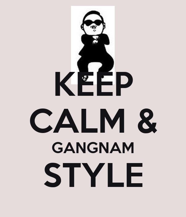 KEEP CALM & GANGNAM STYLE