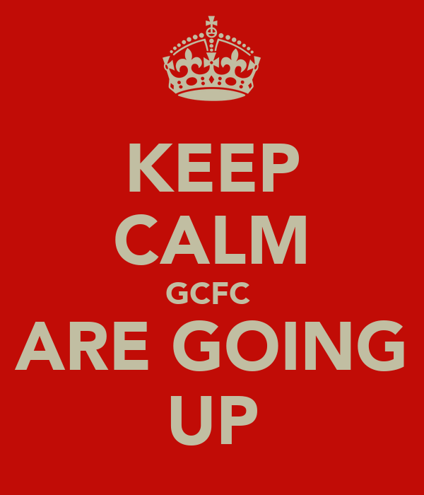 KEEP CALM GCFC  ARE GOING UP