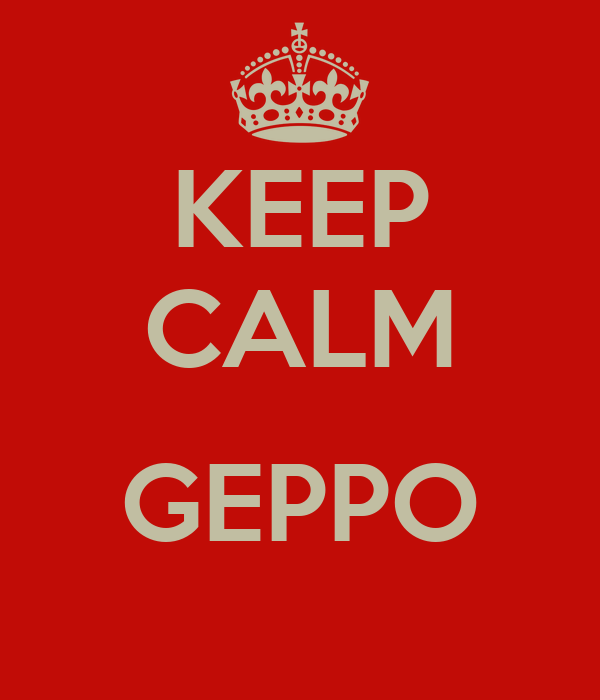 KEEP CALM  GEPPO