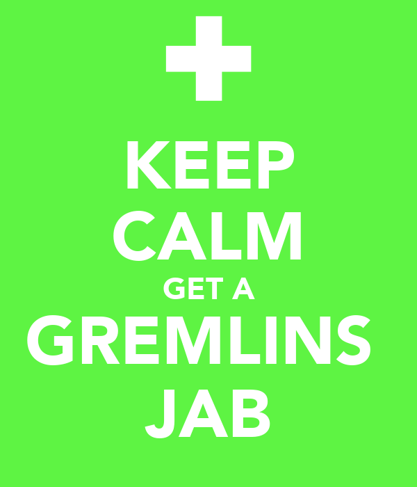 KEEP CALM GET A GREMLINS  JAB