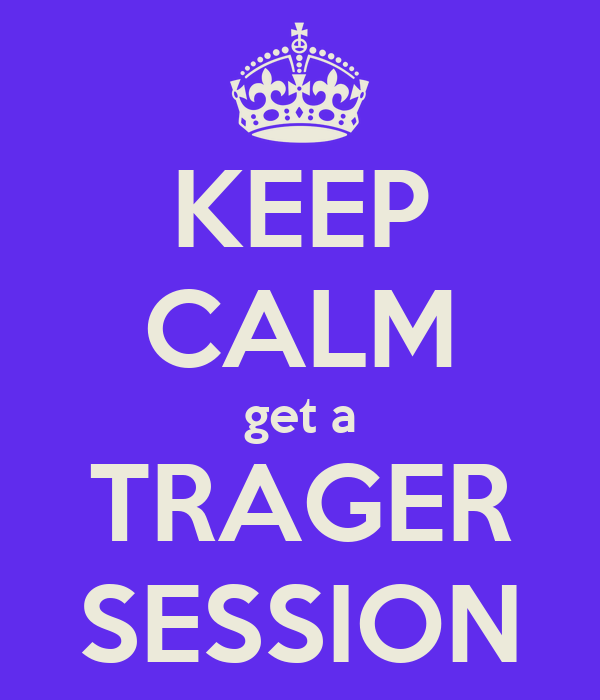KEEP CALM get a TRAGER SESSION