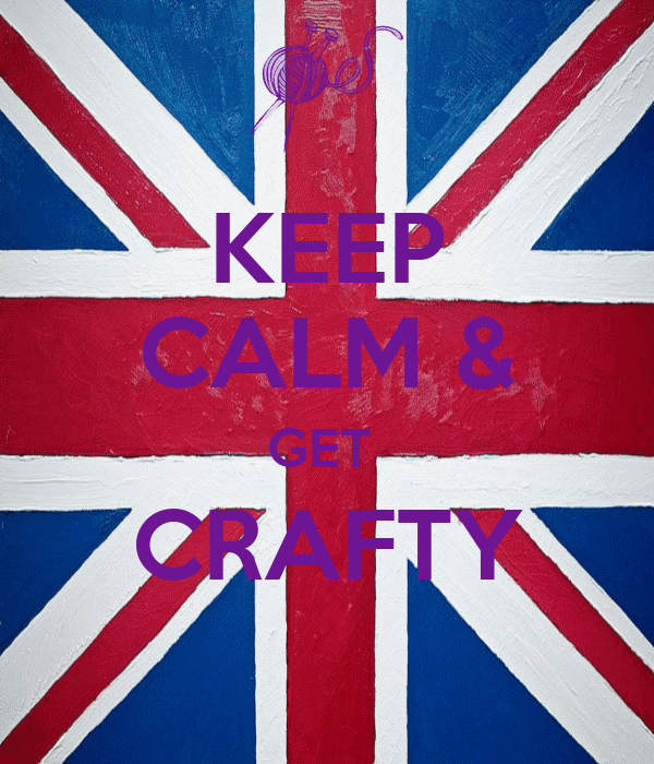 KEEP CALM & GET  CRAFTY